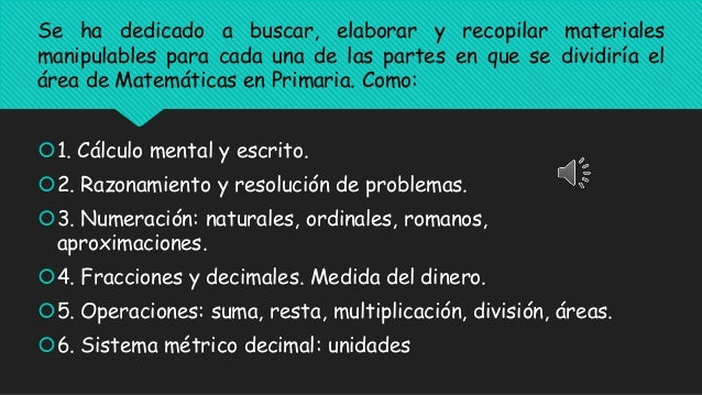 1. Cálculo mental y escrito. 2. Razonamiento y resolución de problemas. 3. Numeración: naturales, ordinales, romanos, a...