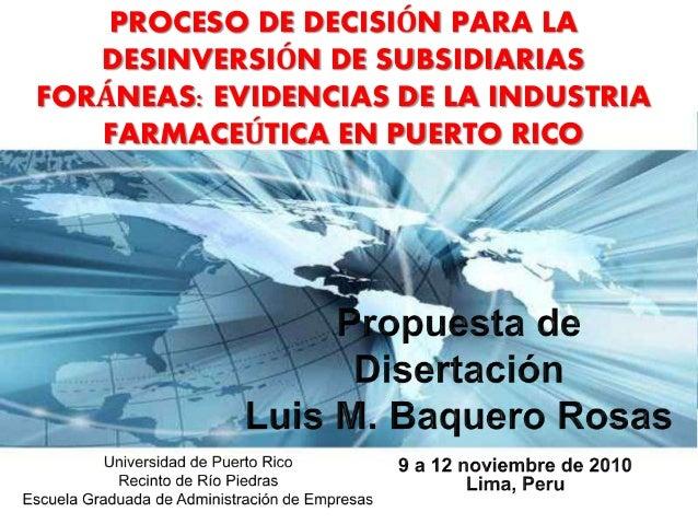 Page 1 PROCESO DE DECISIÓN PARA LA DESINVERSIÓN DE SUBSIDIARIAS FORÁNEAS: EVIDENCIAS DE LA INDUSTRIA FARMACEÚTICA EN PUERT...