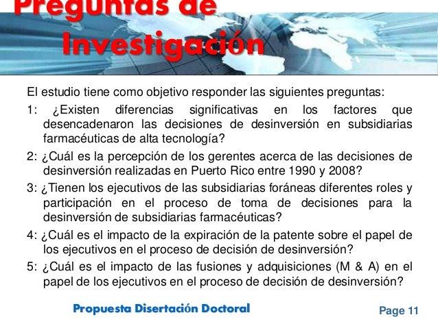 Page 11Propuesta Disertación Doctoral El estudio tiene como objetivo responder las siguientes preguntas: 1: ¿Existen difer...