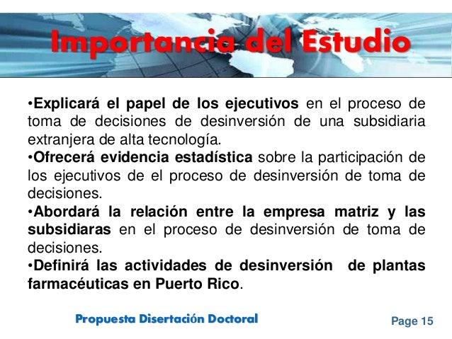 Page 15Propuesta Disertación Doctoral Importancia del Estudio •Explicará el papel de los ejecutivos en el proceso de toma ...