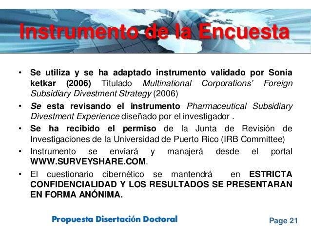 Page 21Propuesta Disertación Doctoral Instrumento de la Encuesta • Se utiliza y se ha adaptado instrumento validado por So...