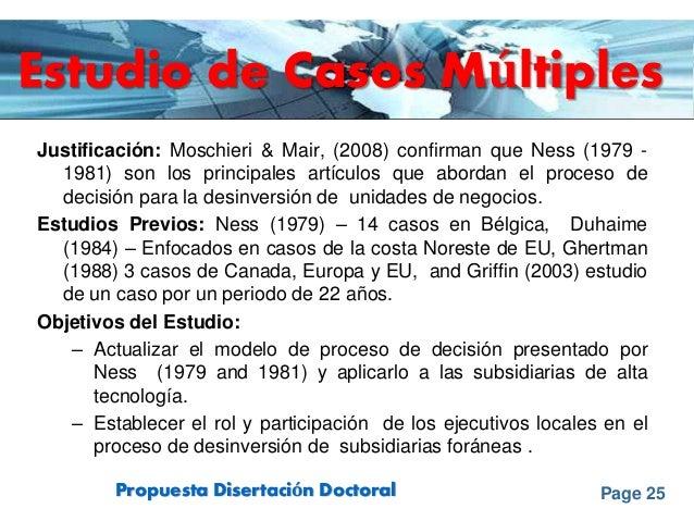 Page 25Propuesta Disertación Doctoral Estudio de Casos Múltiples Justificación: Moschieri & Mair, (2008) confirman que Nes...