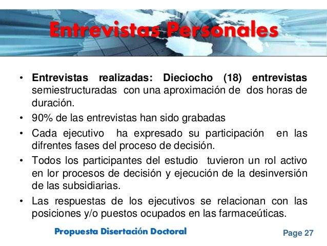 Page 27Propuesta Disertación Doctoral Entrevistas Personales • Entrevistas realizadas: Dieciocho (18) entrevistas semiestr...