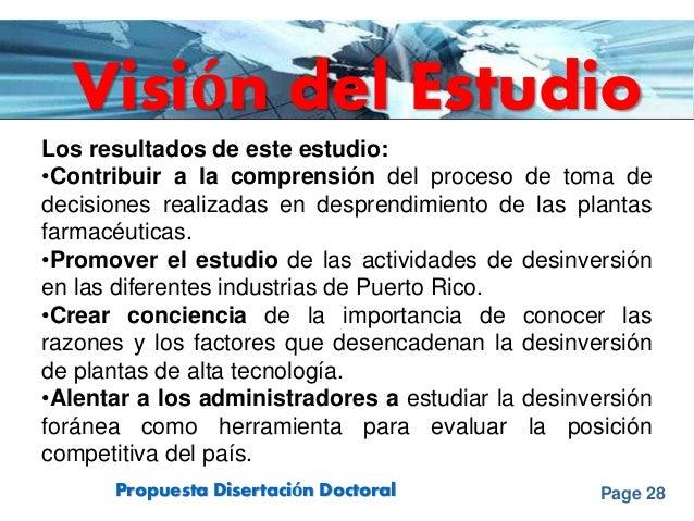 Page 28Propuesta Disertación Doctoral Visión del Estudio Los resultados de este estudio: •Contribuir a la comprensión del ...