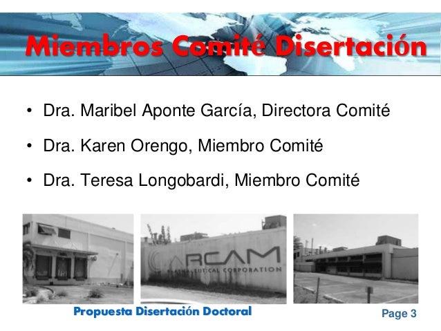 Page 3Propuesta Disertación Doctoral Miembros Comité Disertación • Dra. Maribel Aponte García, Directora Comité • Dra. Kar...