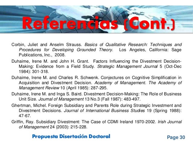 Page 30Propuesta Disertación Doctoral Referencias (Cont.) Corbin, Juliet and Anselm Strauss. Basics of Qualitative Researc...