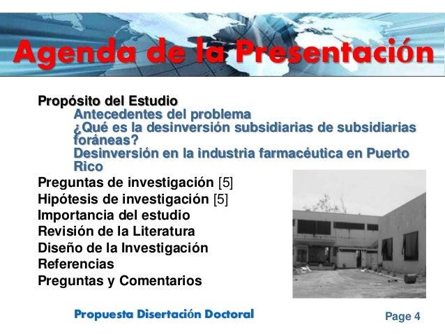 Page 4Propuesta Disertación Doctoral Agenda de la Presentación Propósito del Estudio Antecedentes del problema ¿Qué es la ...