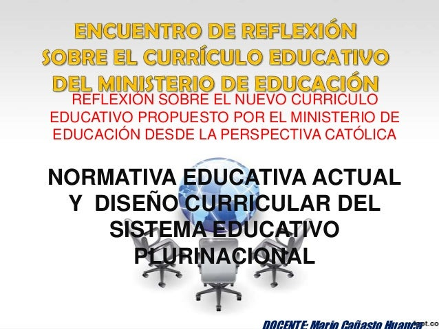 REFLEXIÓN SOBRE EL NUEVO CURRICULO EDUCATIVO PROPUESTO POR EL MINISTERIO DE EDUCACIÓN DESDE LA PERSPECTIVA CATÓLICA NORMAT...