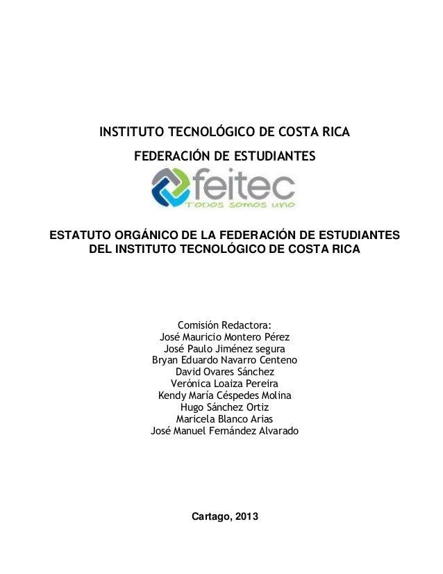 INSTITUTO TECNOLÓGICO DE COSTA RICA           FEDERACIÓN DE ESTUDIANTESESTATUTO ORGÁNICO DE LA FEDERACIÓN DE ESTUDIANTES  ...