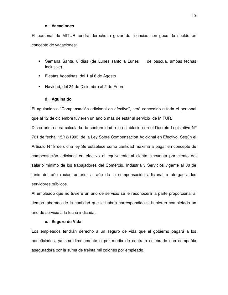 15       c. VacacionesEl personal de MITUR tendrá derecho a gozar de licencias con goce de sueldo enconcepto de vacaciones...