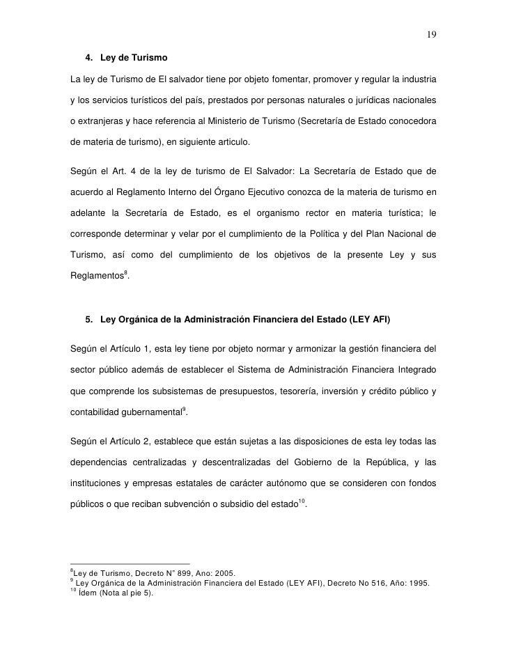 19    4. Ley de TurismoLa ley de Turismo de El salvador tiene por objeto fomentar, promover y regular la industriay los se...