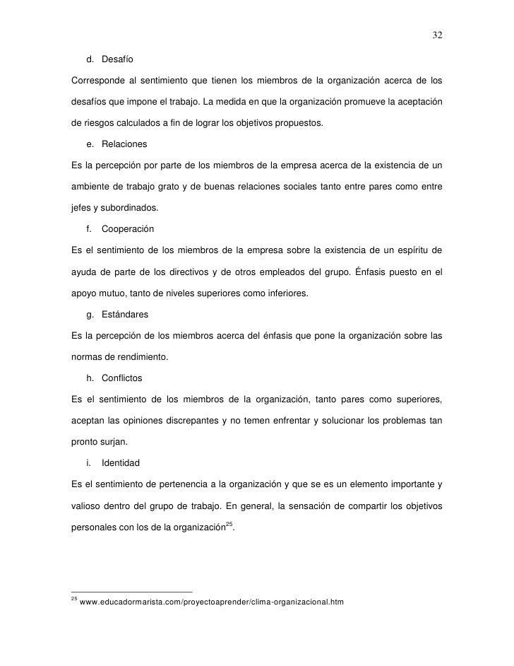 32      d. DesafíoCorresponde al sentimiento que tienen los miembros de la organización acerca de losdesafíos que impone e...