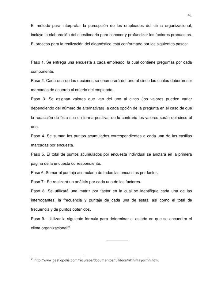 41El método para interpretar la percepción de los empleados del clima organizacional,incluye la elaboración del cuestionar...