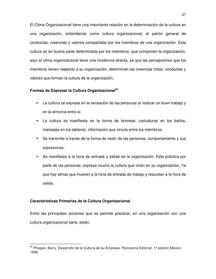 47El Clima Organizacional tiene una importante relación en la determinación de la cultura enuna organización, entendiendo ...
