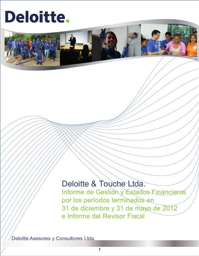 Deloitte & Touche Ltda.  Informe de Gestión y Estados Financieros por los períodos terminados en 31 de diciembre y 31 de m...