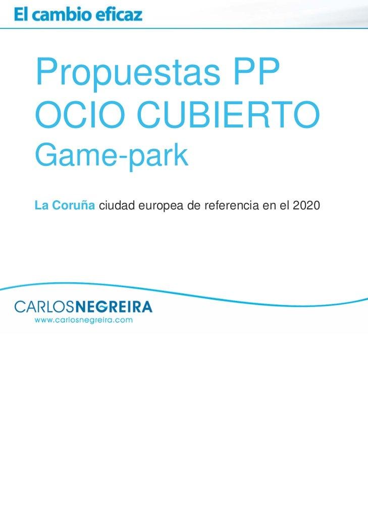 Propuestas PPOCIO CUBIERTOGame-parkLa Coruña ciudad europea de referencia en el 2020