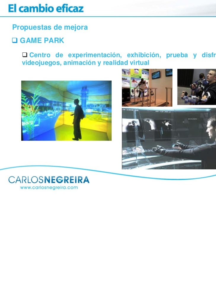 Propuestas de mejora  GAME PARK     Centro de experimentación, exhibición, prueba y disfrute de  videojuegos, animación y ...