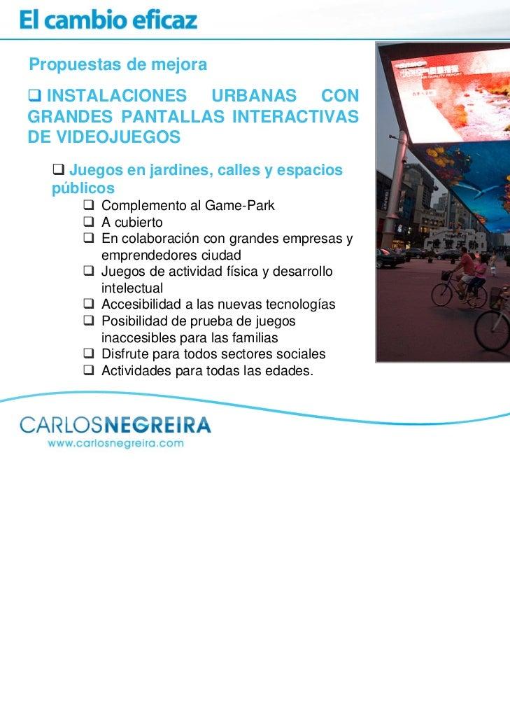 Propuestas de mejora  INSTALACIONES URBANAS CONGRANDES PANTALLAS INTERACTIVASDE VIDEOJUEGOS    Juegos en jardines, calles ...