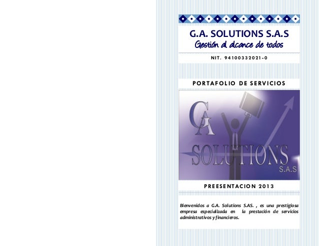 G.A. SOLUTIONS S.A.S     Gestión al alcance de todos              NIT. 94100332021 -0     P O R TA F O L I O D E S E RV I ...