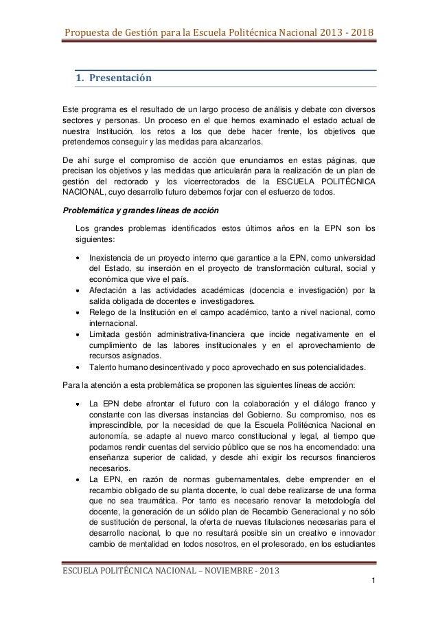 Propuesta de Gestión para la Escuela Politécnica Nacional 2013 - 2018  1. Presentación Este programa es el resultado de un...