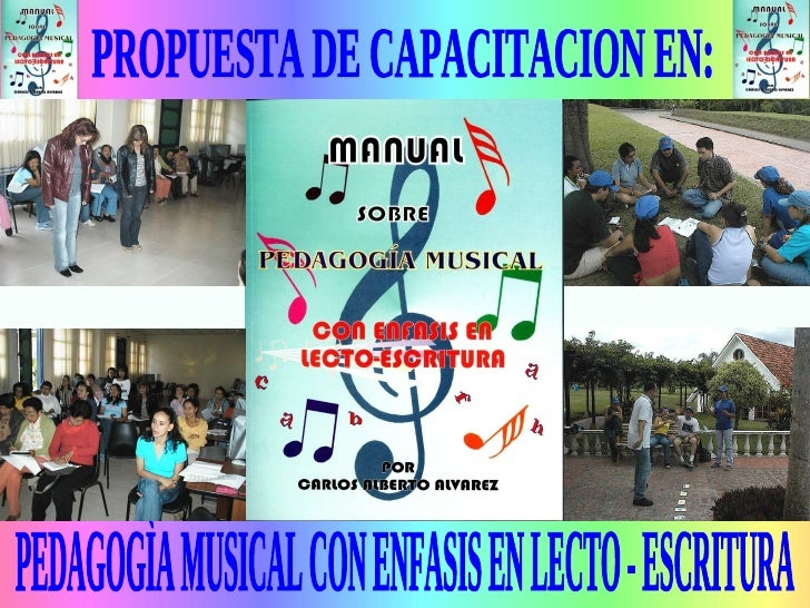 PROPUESTA DE CAPACITACION EN: PEDAGOGÌA MUSICAL CON ENFASIS EN LECTO - ESCRITURA