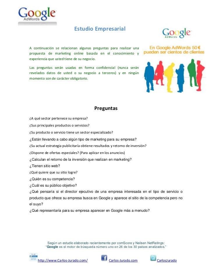Estudio EmpresarialA continuación se relacionan algunas preguntas para realizar unapropuesta de marketing online basada en...