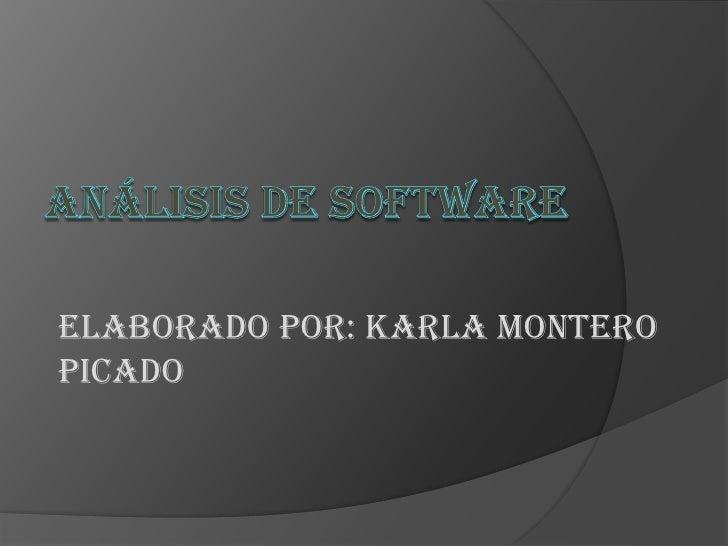 Análisis de Software <br />Elaborado por: Karla Montero Picado<br />