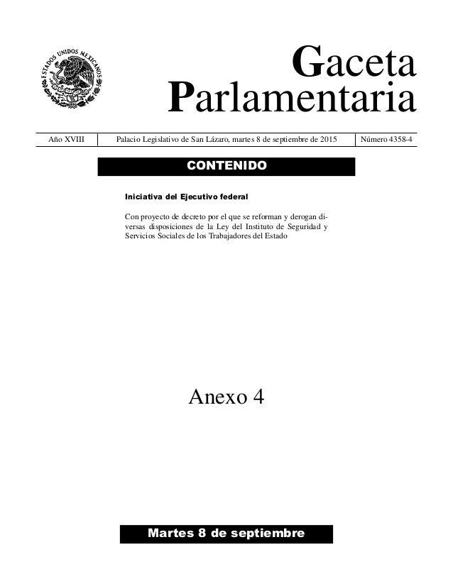 Gaceta Parlamentaria Año XVIII Palacio Legislativo de San Lázaro, martes 8 de septiembre de 2015 Número 4358-4 Martes 8 de...