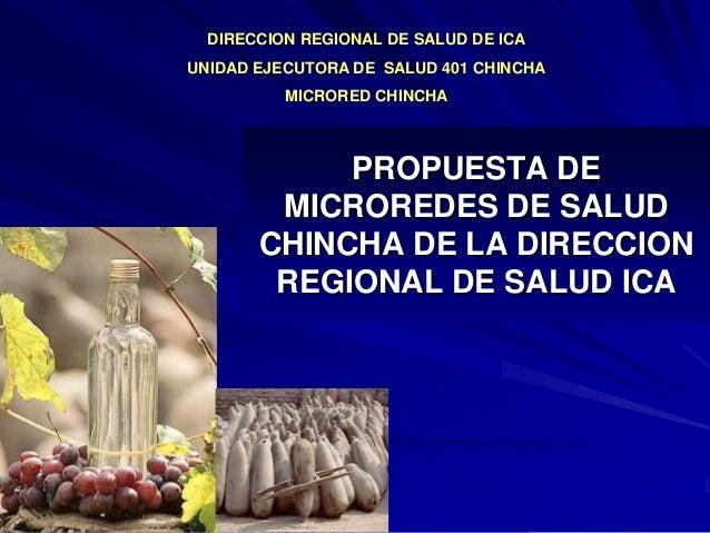 DIRECCION REGIONAL DE SALUD DE ICA UNIDAD EJECUTORA DE SALUD 401 CHINCHA  MICRORED CHINCHA  PROPUESTA DE MICROREDES DE SAL...