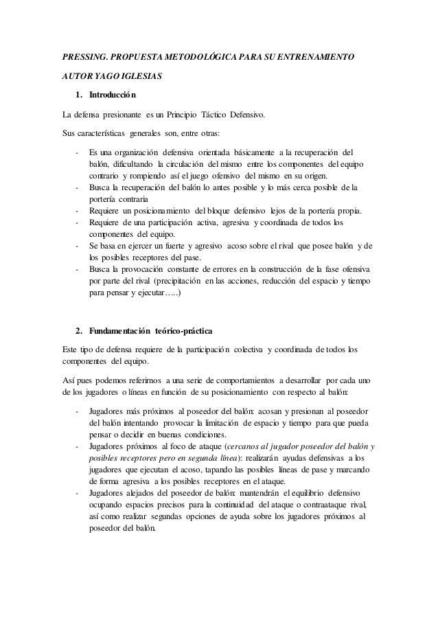 PRESSING. PROPUESTA METODOLÓGICA PARA SU ENTRENAMIENTO  AUTOR YAGO IGLESIAS  1. Introducción  La defensa presionante es un...