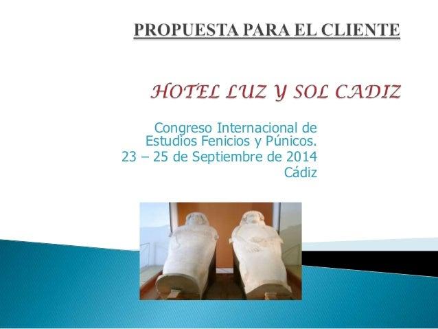 Congreso Internacional de Estudios Fenicios y Púnicos. 23 – 25 de Septiembre de 2014 Cádiz