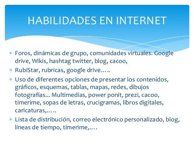  Foros, dinámicas de grupo, comunidades virtuales. Google drive, Wikis, hashtag twitter, blog, cacoo,  RubiStar, rubrica...