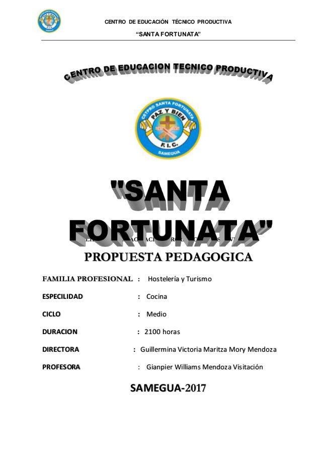 """CENTRO DE EDUCACIÓN TÉCNICO PRODUCTIVA """"SANTA FORTUNATA"""" LIDER EN CAPACITACION PRODUCCION Y SERVICIOS PROPUESTA PEDAGOGICA..."""
