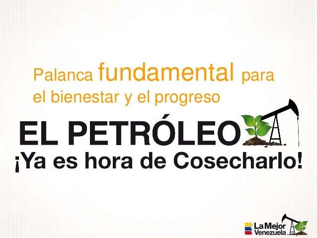 La Mejor Política Petrolera, para la Mejor Venezuela Slide 3