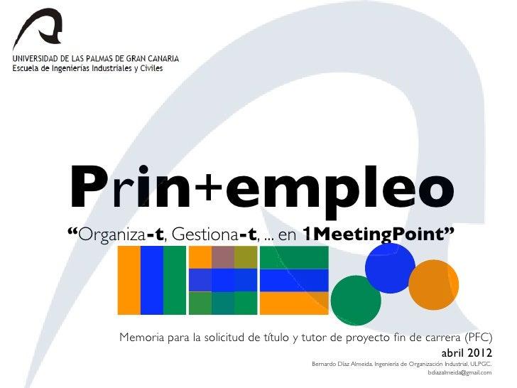 """Prin+empleo""""Organiza-t, Gestiona-t, ... en 1MeetingPoint""""      Memoria para la solicitud de título y tutor de proyecto fin ..."""