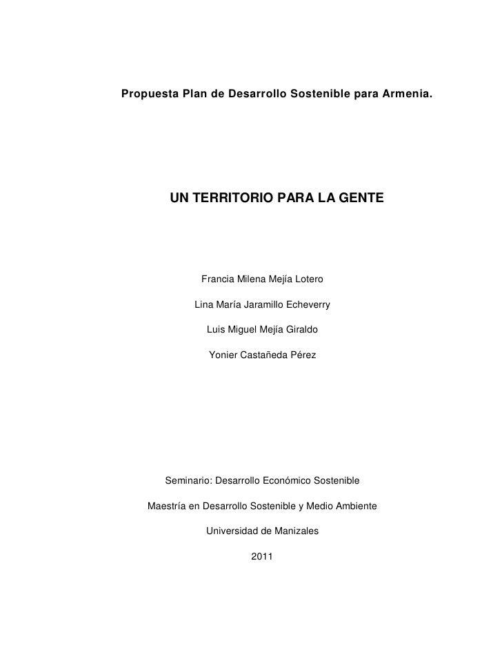 Propuesta Plan de Desarrollo Sostenible para Armenia.        UN TERRITORIO PARA LA GENTE               Francia Milena Mejí...