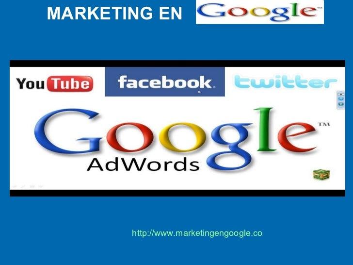 MARKETING EN http:// www.marketingengoogle.co