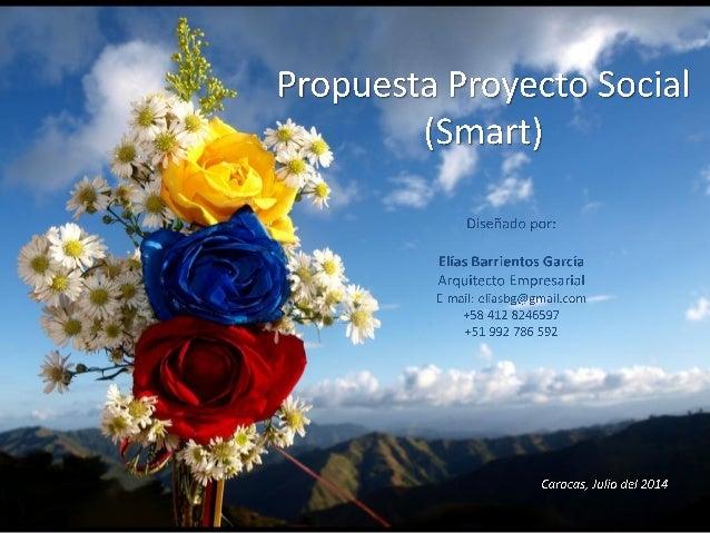 Propuesta Proyecto Social (smart) para Venezuela y América Latina
