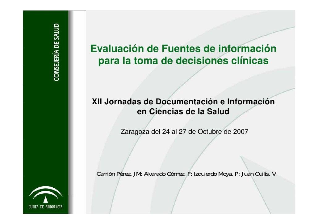 Evaluación de Fuentes de información  para la toma de decisiones clínicas   XII Jornadas de Documentación e Información   ...