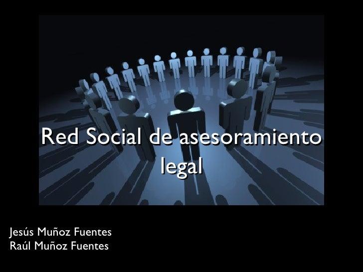 Red Social de asesoramiento legal Jesús Muñoz Fuentes Raúl Muñoz Fuentes