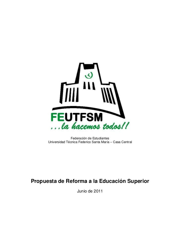 Federación de Estudiantes      Universidad Técnica Federico Santa María – Casa CentralPropuesta de Reforma a la Educación ...