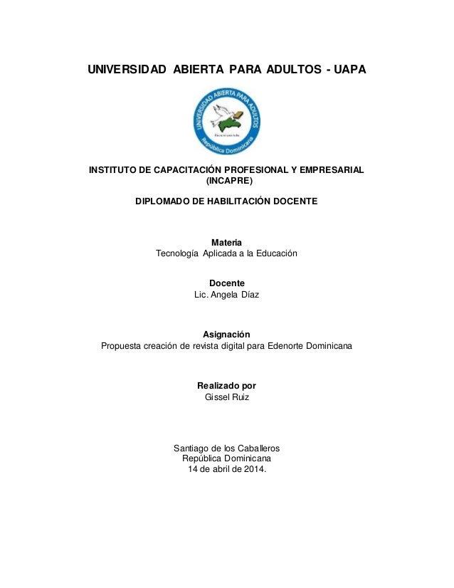 UNIVERSIDAD ABIERTA PARA ADULTOS - UAPA INSTITUTO DE CAPACITACIÓN PROFESIONAL Y EMPRESARIAL (INCAPRE) DIPLOMADO DE HABILIT...