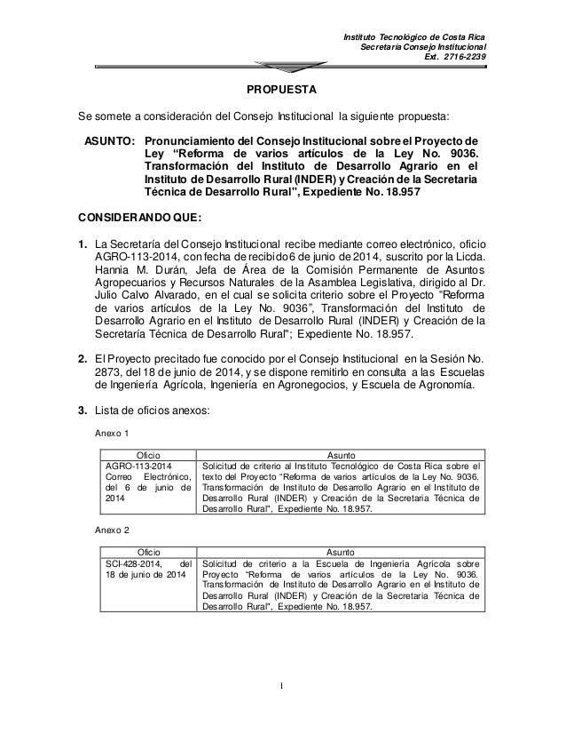 Instituto Tecnológico de Costa Rica Secretaría Consejo Institucional Ext. 2716-2239 1 PROPUESTA Se somete a consideración ...