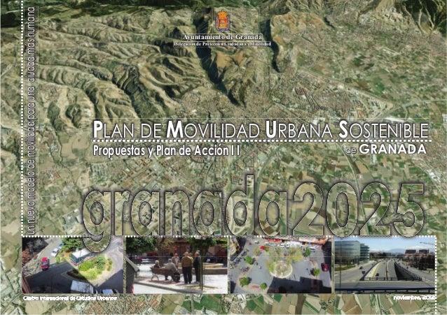 CRÉDITOSPlandeMovilidadUrbanaSostenibledeGranada Ayuntamiento de Granada ÁREA DE PROTECCIÓN CIUDADANA Y MOVILIDAD Centro I...