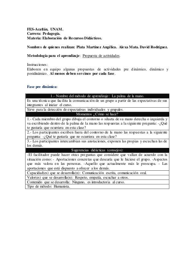 FES-Acatlán, UNAM.  Carrera: Pedagogía.  Materia: Elaboración de Recursos Didácticos.  Nombres de quienes realizan: Plata ...