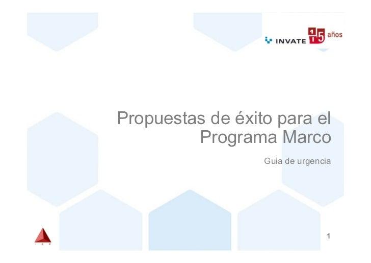 Propuestas de éxito para el         Programa Marco                  Guia de urgencia                                1