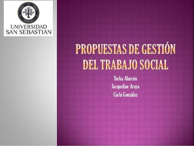 Yorka Alarcón Jacqueline Araya Carla González