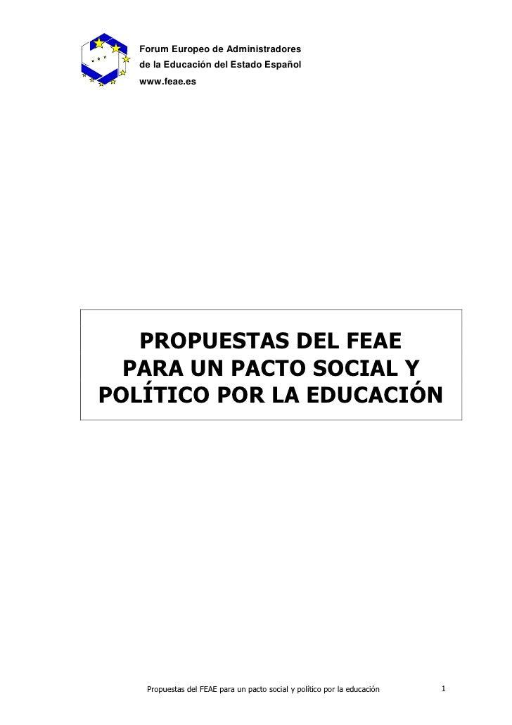 Forum Europeo de Administradores   de la Educación del Estado Español   www.feae.es        PROPUESTAS DEL FEAE   PARA UN P...