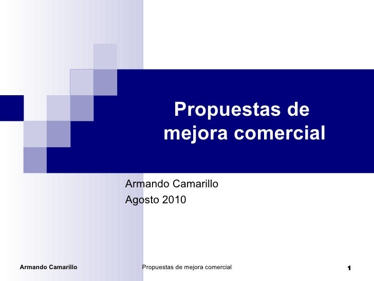 Propuestas de  mejora comercial Armando Camarillo Septiembre 2010