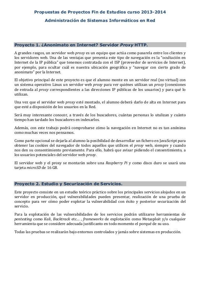 Propuestas de Proyectos Fin de Estudios curso 2013-2014 Administración de Sistemas Informáticos en Red  Proyecto 1. ¿Anoni...